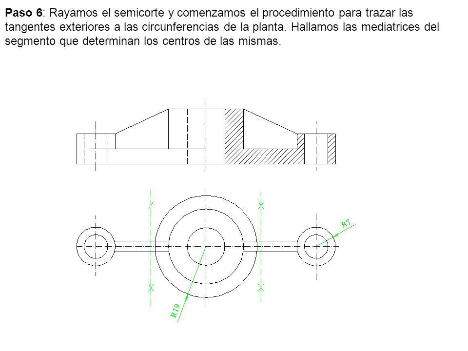 Paso 6: Rayamos el semicorte y comenzamos el procedimiento para trazar las tangentes exteriores a las circunferencias de la planta. Hallamos las media