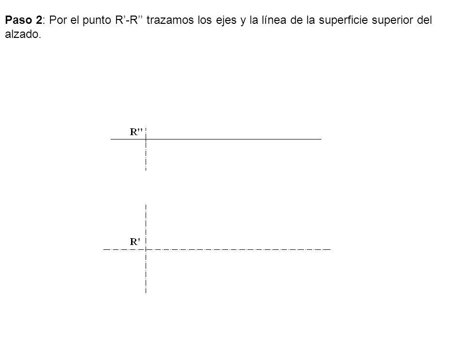 Paso 2: Por el punto R-R trazamos los ejes y la línea de la superficie superior del alzado.