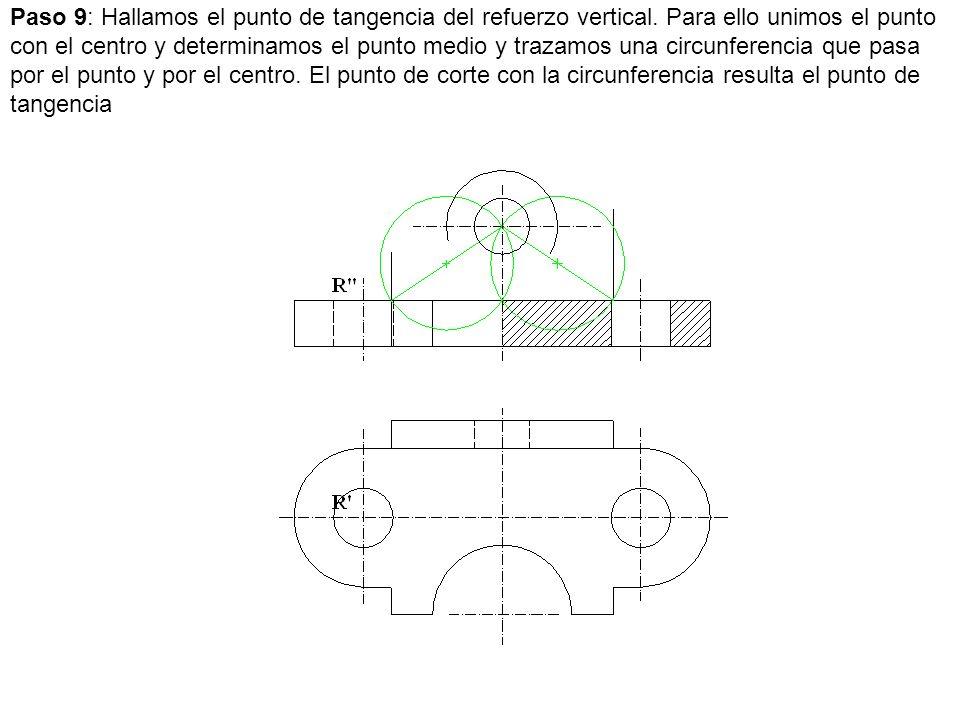 Paso 9: Hallamos el punto de tangencia del refuerzo vertical. Para ello unimos el punto con el centro y determinamos el punto medio y trazamos una cir