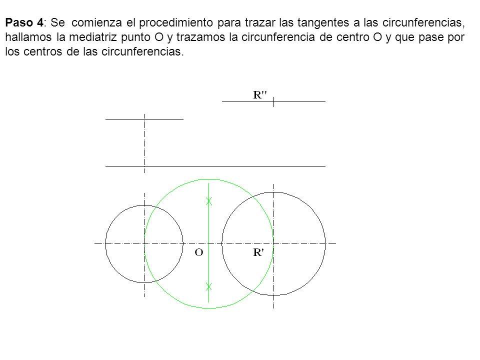 Paso 4: Se comienza el procedimiento para trazar las tangentes a las circunferencias, hallamos la mediatriz punto O y trazamos la circunferencia de ce