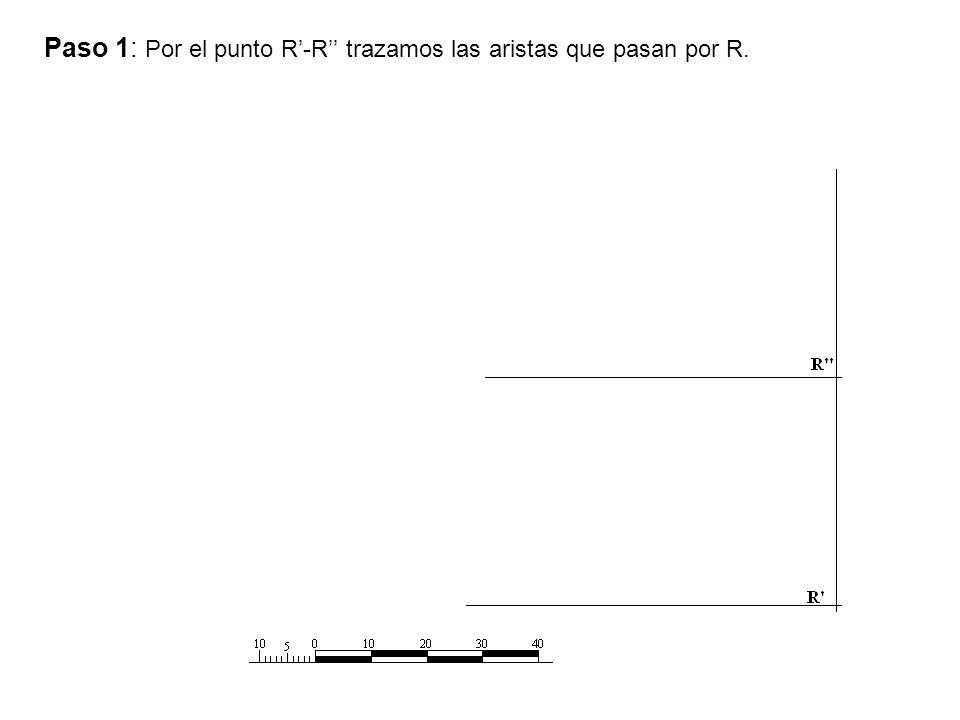Paso 1: Por el punto R-R trazamos las aristas que pasan por R.