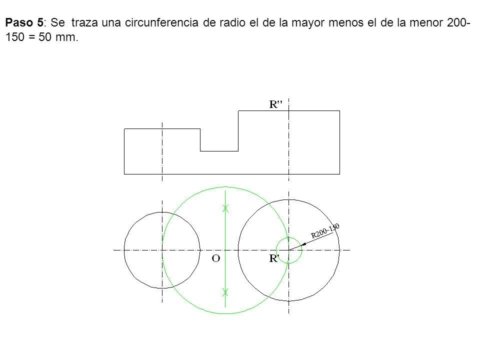 Paso 5: Se traza una circunferencia de radio el de la mayor menos el de la menor 200- 150 = 50 mm.