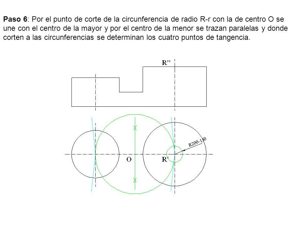 Paso 6: Por el punto de corte de la circunferencia de radio R-r con la de centro O se une con el centro de la mayor y por el centro de la menor se tra
