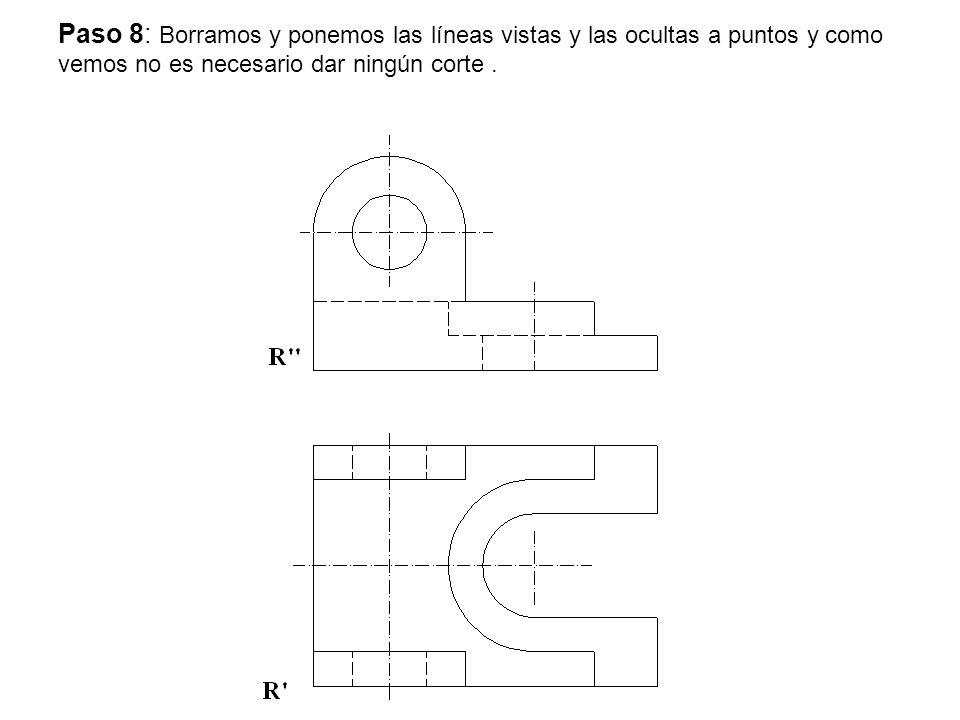 Paso 8: Borramos y ponemos las líneas vistas y las ocultas a puntos y como vemos no es necesario dar ningún corte.