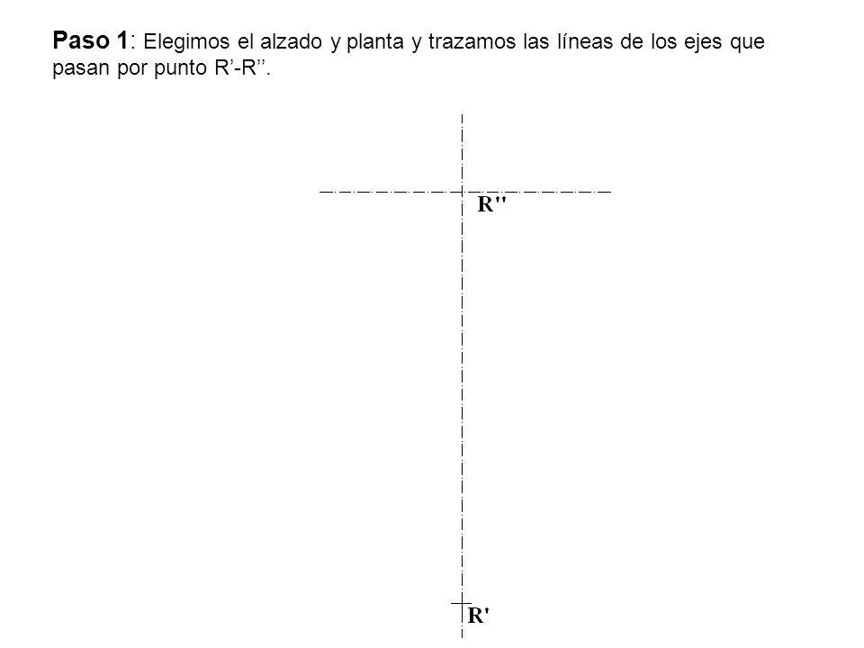 Paso 1: Elegimos el alzado y planta y trazamos las líneas de los ejes que pasan por punto R-R.