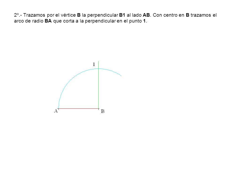 2º.- Trazamos por el vértice B la perpendicular B1 al lado AB. Con centro en B trazamos el arco de radio BA que corta a la perpendicular en el punto 1