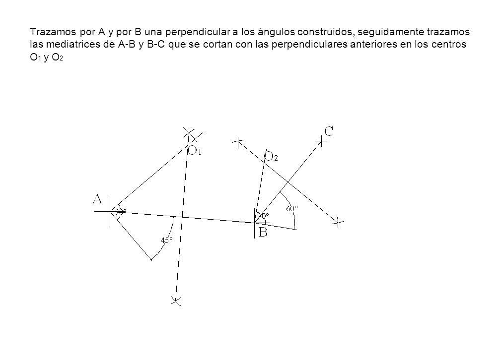 Trazamos por A y por B una perpendicular a los ángulos construidos, seguidamente trazamos las mediatrices de A-B y B-C que se cortan con las perpendic