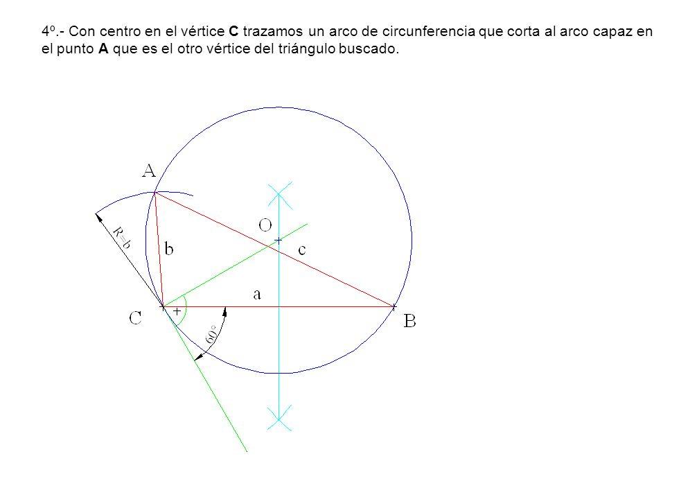 4º.- Con centro en el vértice C trazamos un arco de circunferencia que corta al arco capaz en el punto A que es el otro vértice del triángulo buscado.