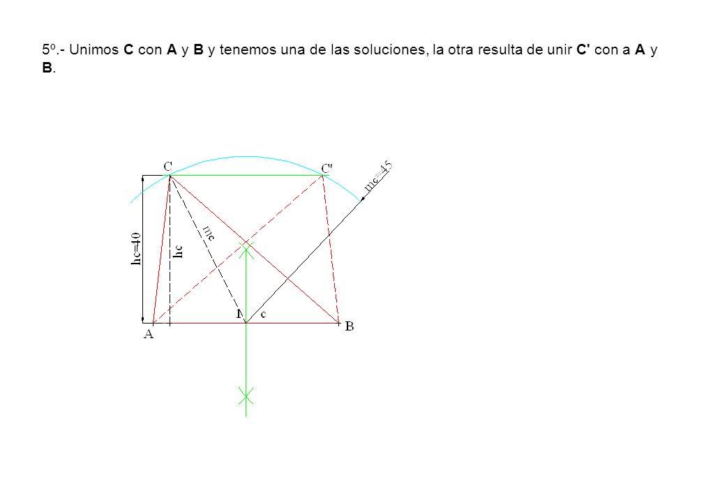 5º.- Unimos C con A y B y tenemos una de las soluciones, la otra resulta de unir C' con a A y B.