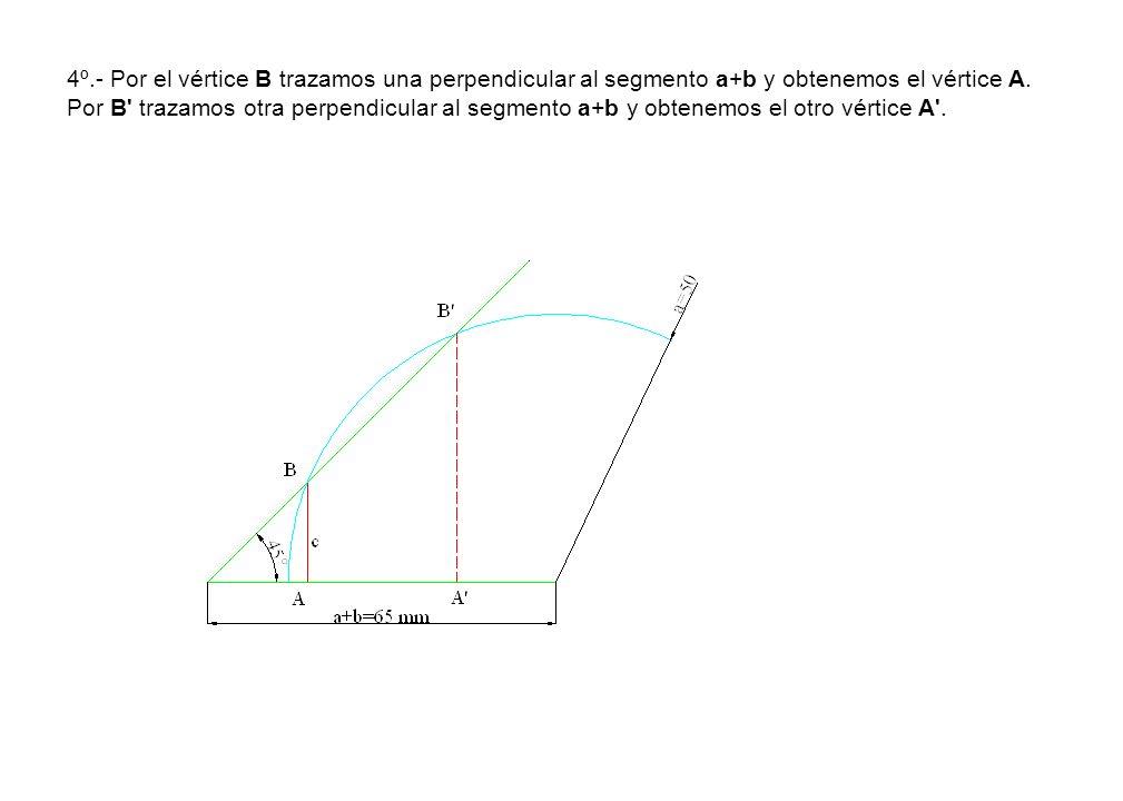4º.- Por el vértice B trazamos una perpendicular al segmento a+b y obtenemos el vértice A. Por B' trazamos otra perpendicular al segmento a+b y obtene