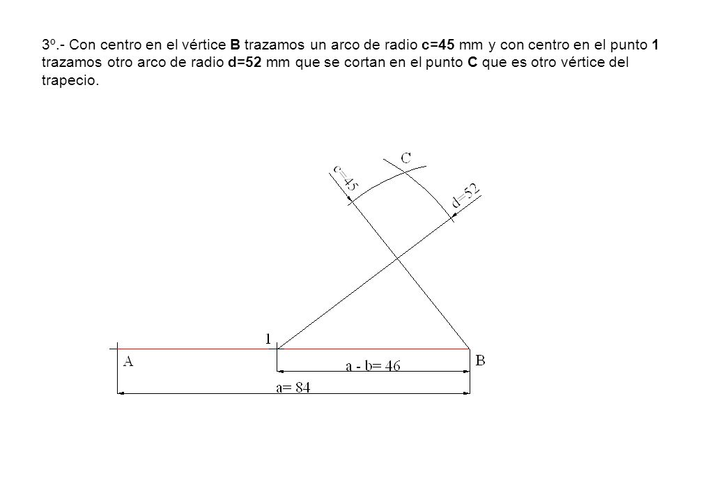 3º.- Con centro en el vértice B trazamos un arco de radio c=45 mm y con centro en el punto 1 trazamos otro arco de radio d=52 mm que se cortan en el p