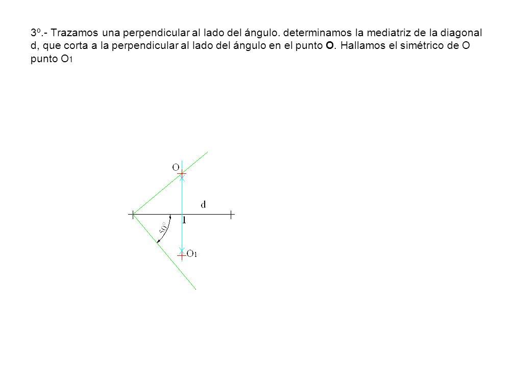 3º.- Trazamos una perpendicular al lado del ángulo. determinamos la mediatriz de la diagonal d, que corta a la perpendicular al lado del ángulo en el