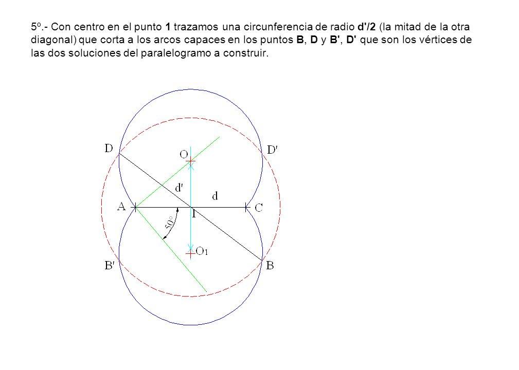 5º.- Con centro en el punto 1 trazamos una circunferencia de radio d'/2 (la mitad de la otra diagonal) que corta a los arcos capaces en los puntos B,