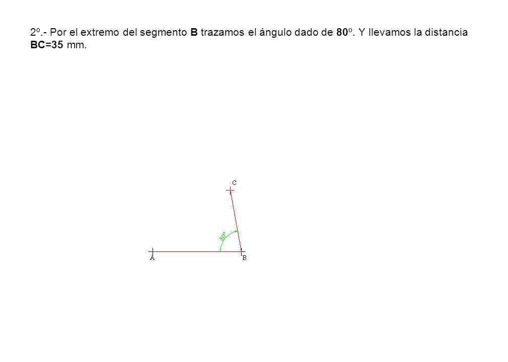 2º.- Por el extremo del segmento B trazamos el ángulo dado de 80º. Y llevamos la distancia BC=35 mm.