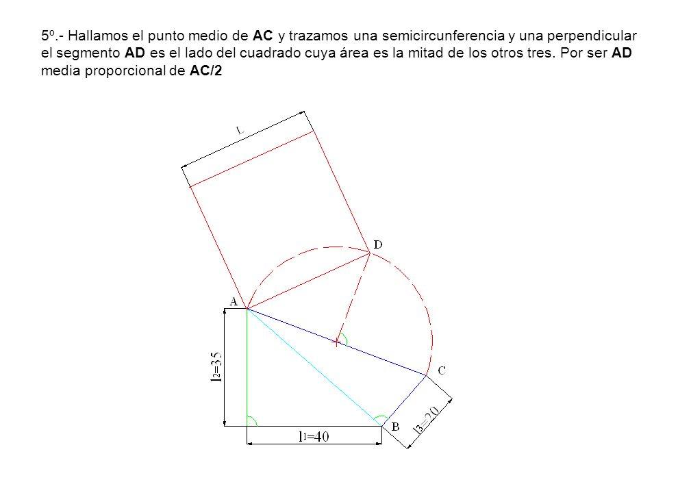 5º.- Hallamos el punto medio de AC y trazamos una semicircunferencia y una perpendicular el segmento AD es el lado del cuadrado cuya área es la mitad