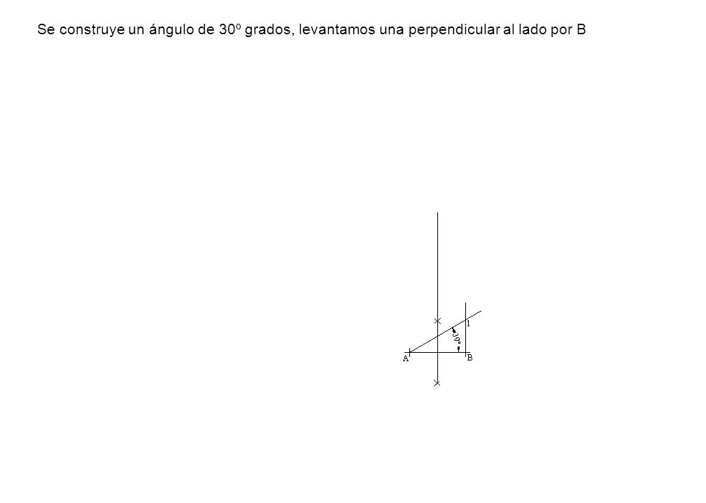 Se construye un ángulo de 30º grados, levantamos una perpendicular al lado por B