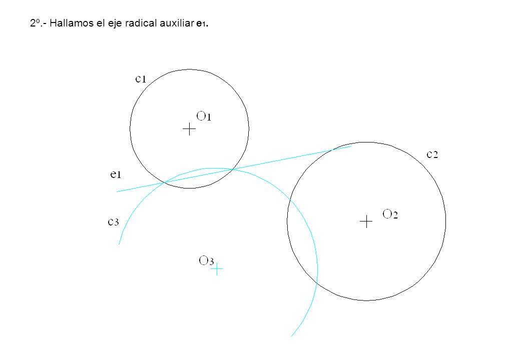 2º.- Hallamos el eje radical auxiliar e 1.