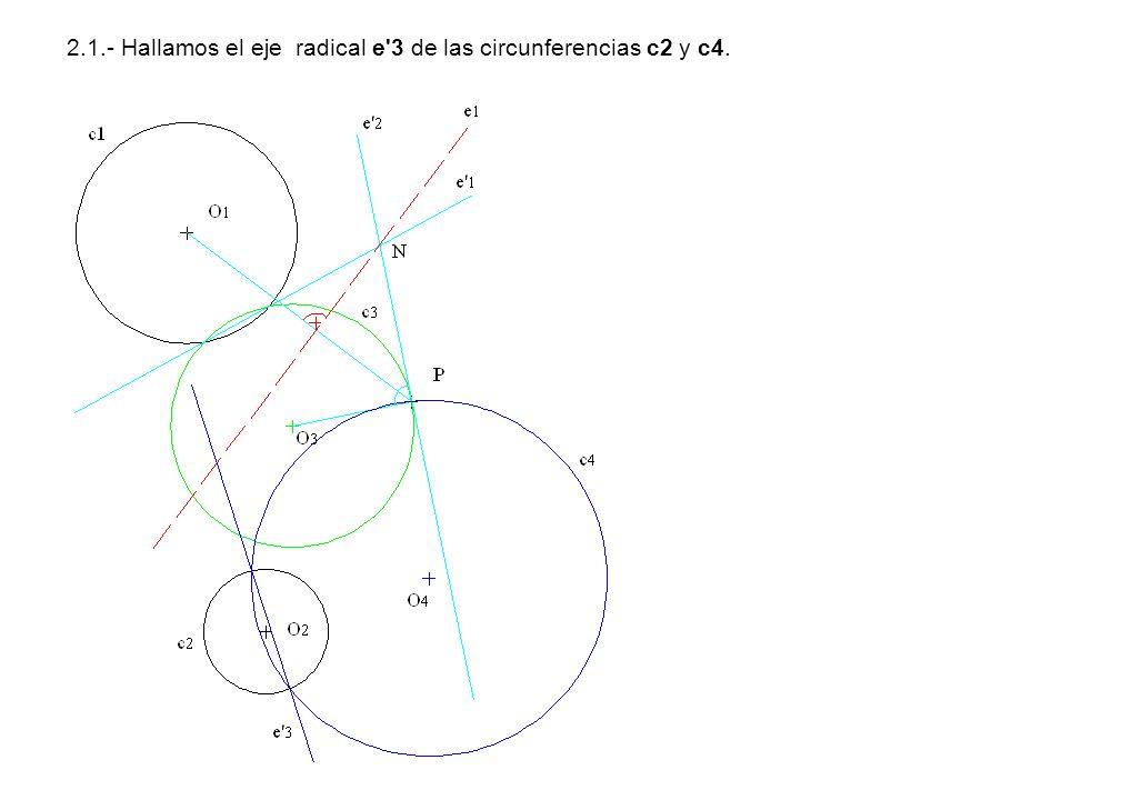 2.1.- Hallamos el eje radical e'3 de las circunferencias c2 y c4.