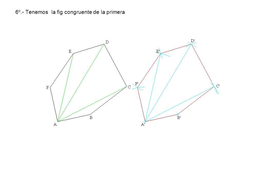 6º.- Tenemos la fig congruente de la primera