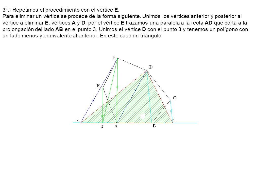 3º.- Repetimos el procedimiento con el vértice E. Para eliminar un vértice se procede de la forma siguiente. Unimos los vértices anterior y posterior