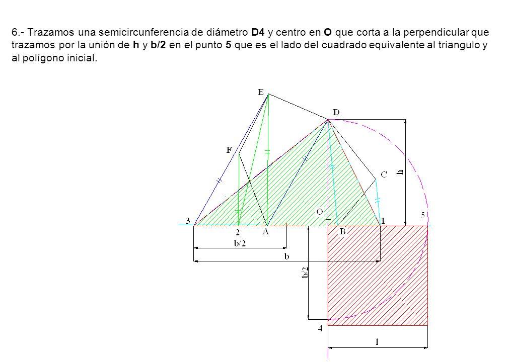 6.- Trazamos una semicircunferencia de diámetro D4 y centro en O que corta a la perpendicular que trazamos por la unión de h y b/2 en el punto 5 que e
