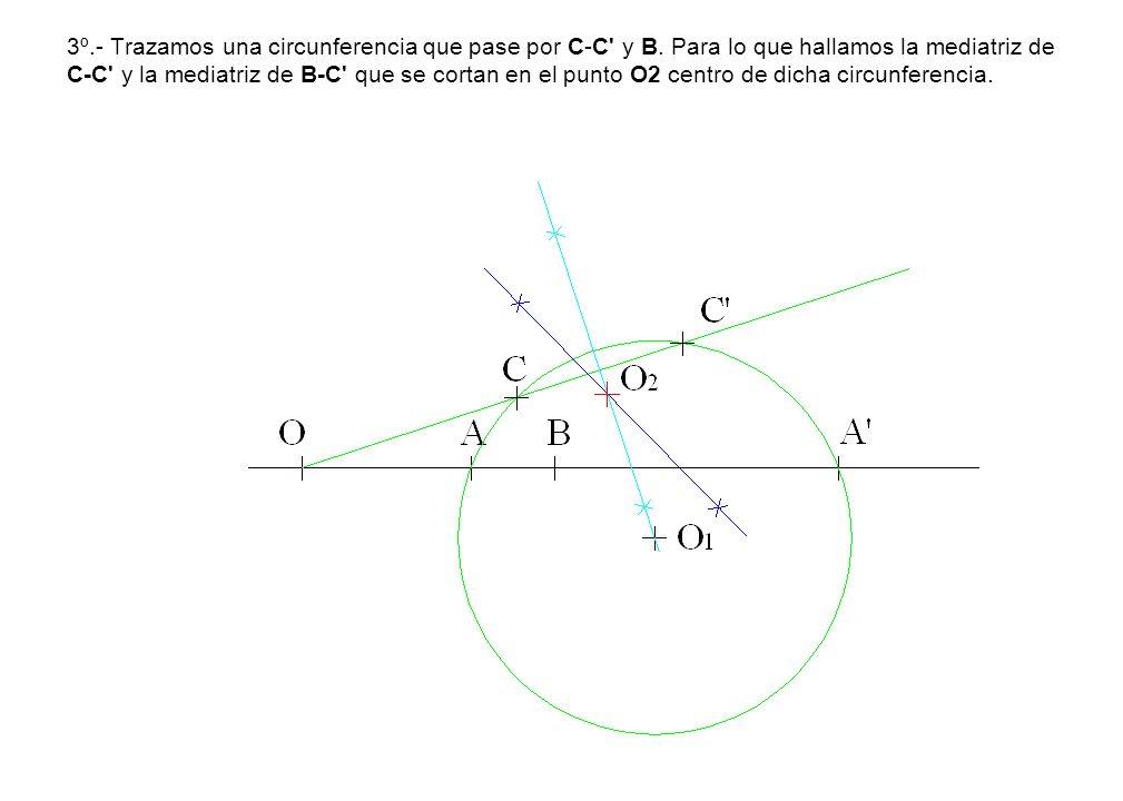 3º.- Trazamos una circunferencia que pase por C-C' y B. Para lo que hallamos la mediatriz de C-C' y la mediatriz de B-C' que se cortan en el punto O2