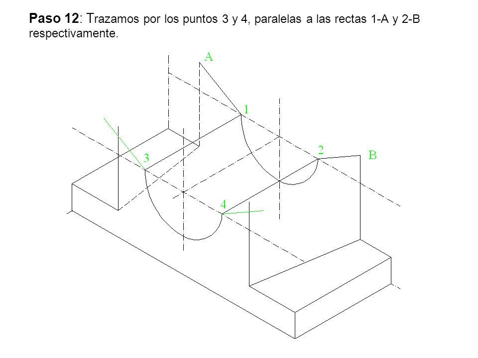 Paso 12: T razamos por los puntos 3 y 4, paralelas a las rectas 1-A y 2-B respectivamente.