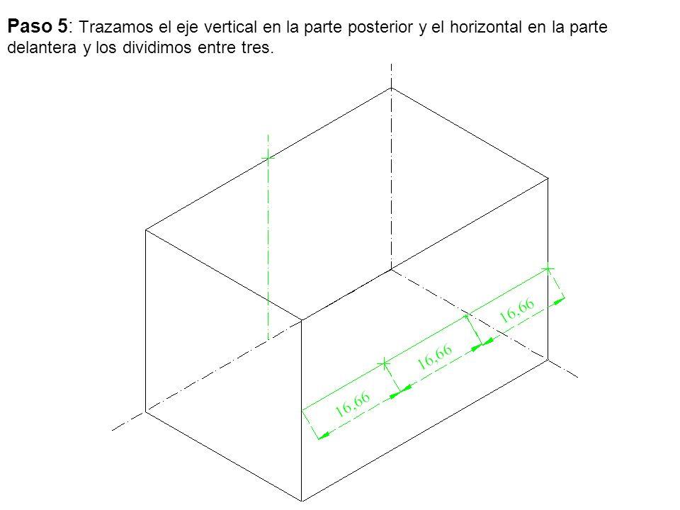 Paso 5: Trazamos el eje vertical en la parte posterior y el horizontal en la parte delantera y los dividimos entre tres.