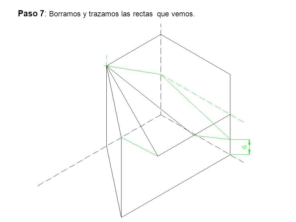 Paso 7: Borramos y trazamos las rectas que vemos.