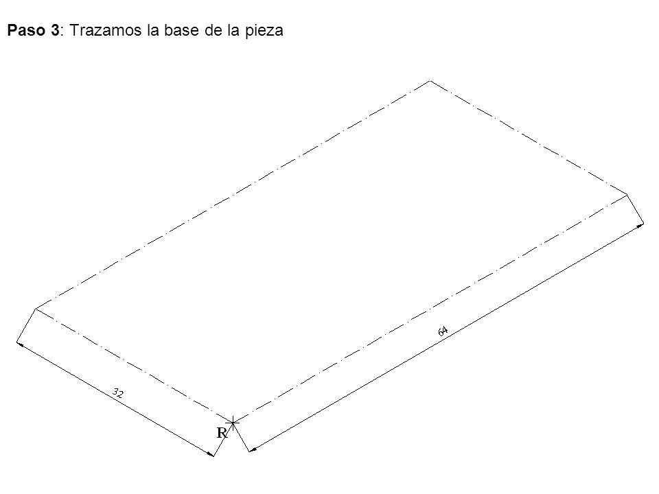 Paso 3: Trazamos la base de la pieza