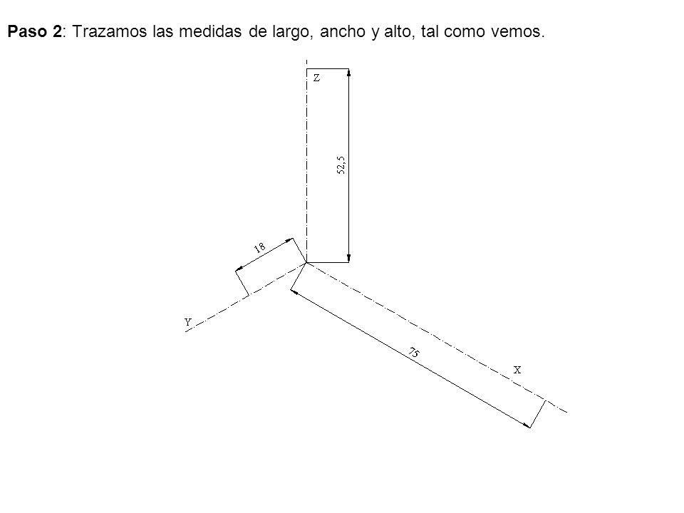 Paso 2: Trazamos las medidas de largo, ancho y alto, tal como vemos.