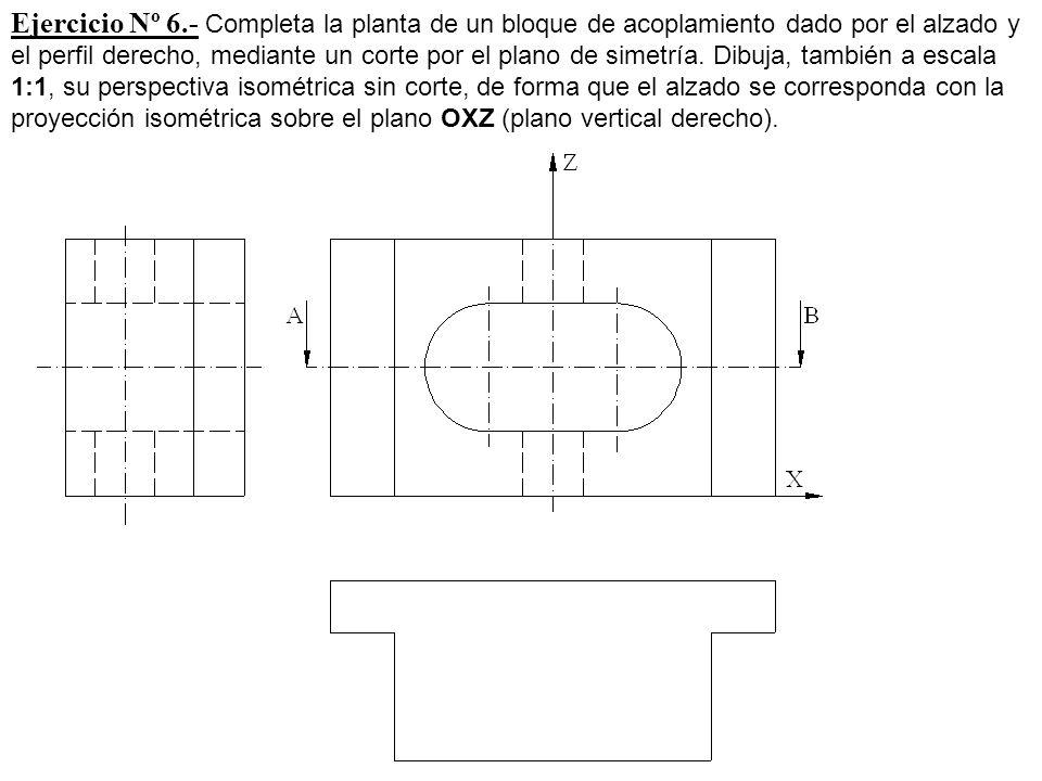 Ejercicio Nº 6.- Completa la planta de un bloque de acoplamiento dado por el alzado y el perfil derecho, mediante un corte por el plano de simetría. D
