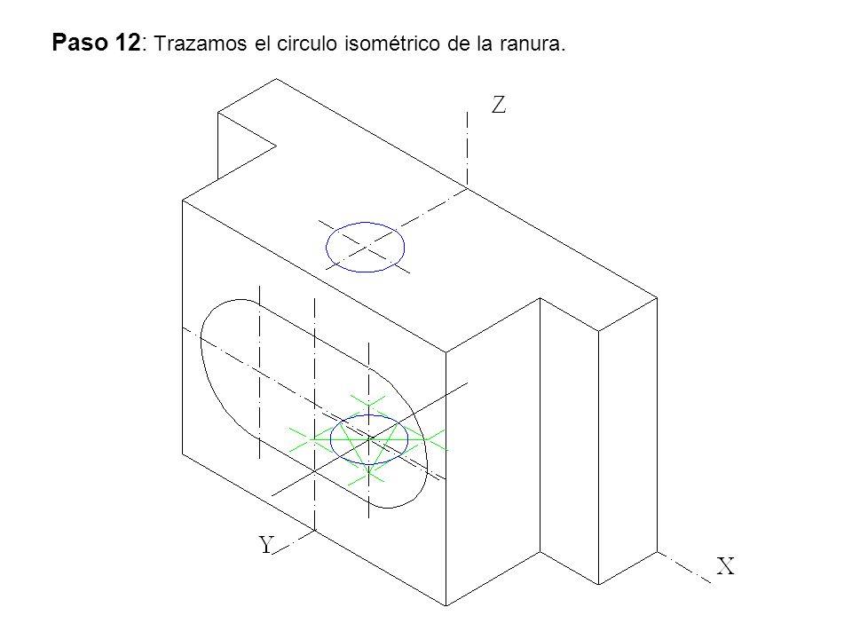 Paso 12: Trazamos el circulo isométrico de la ranura.