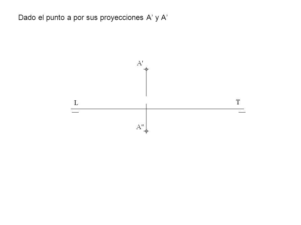 Dado el punto a por sus proyecciones A y A