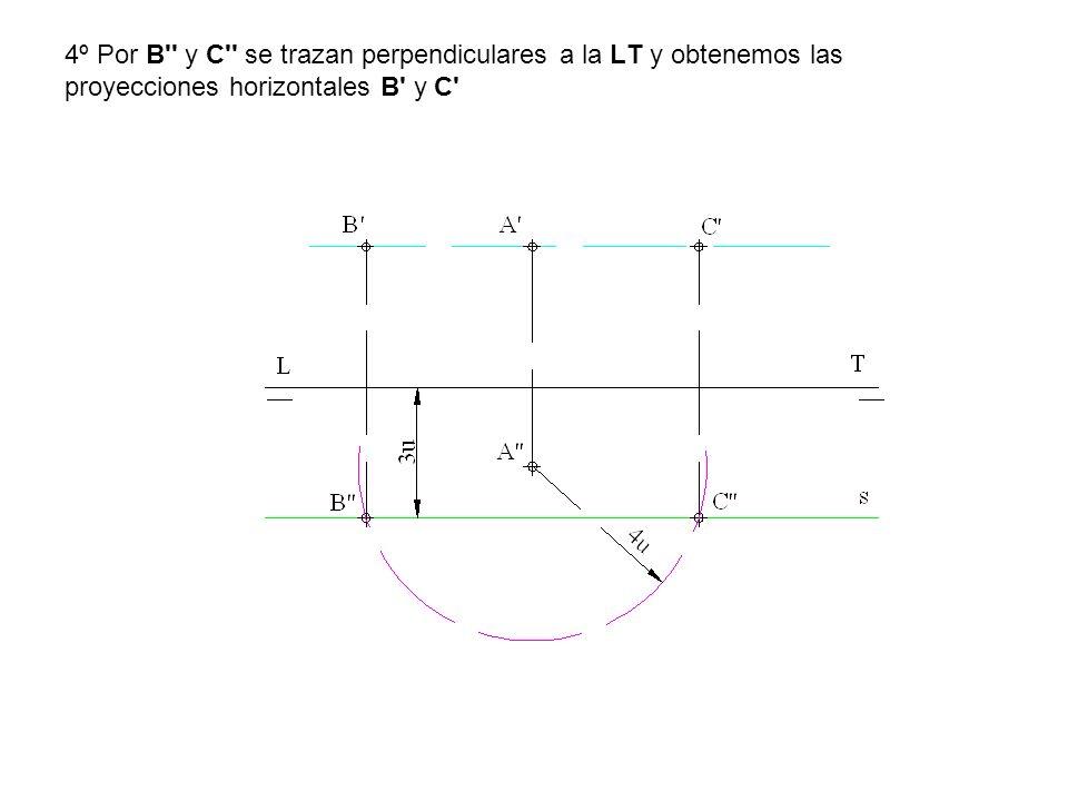 4º Por B'' y C'' se trazan perpendiculares a la LT y obtenemos las proyecciones horizontales B' y C'