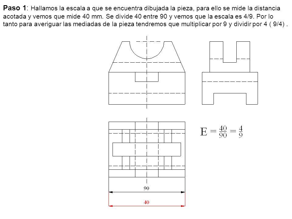 Paso 1: Hallamos la escala a que se encuentra dibujada la pieza, para ello se mide la distancia acotada y vemos que mide 40 mm. Se divide 40 entre 90