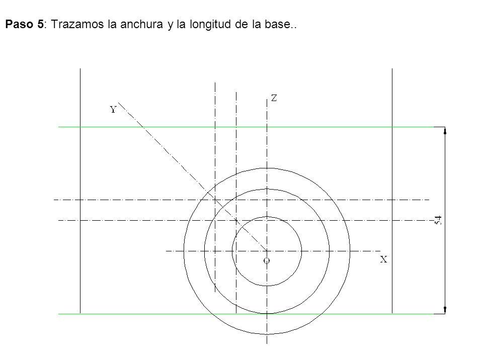 Paso 5: Trazamos la anchura y la longitud de la base..