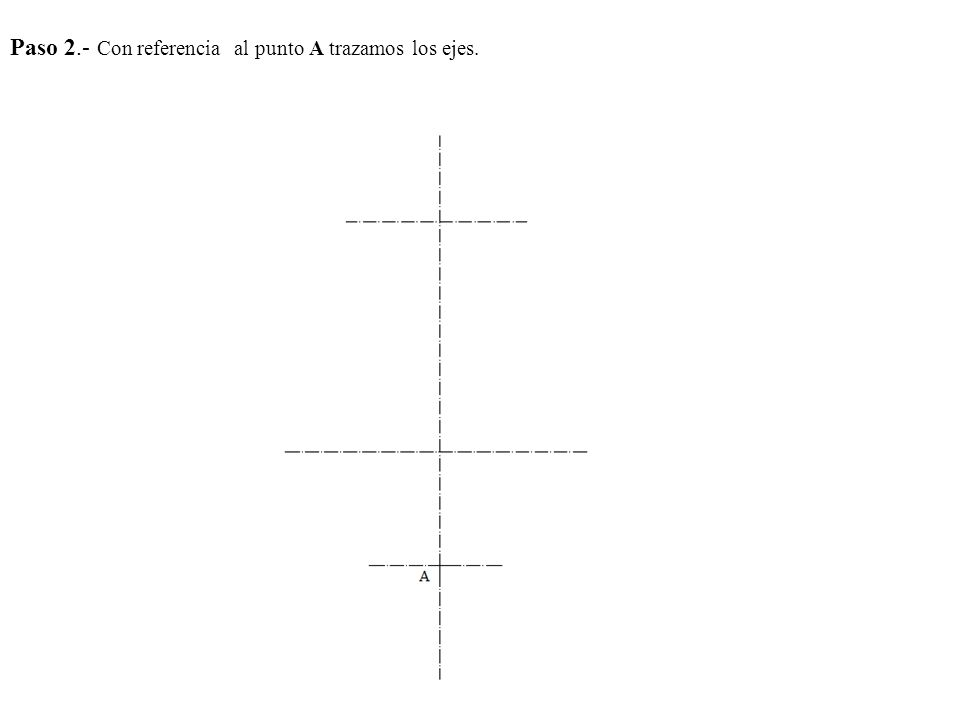 Paso 2.- Trazamos la planta, los ejes y la altura de la base.