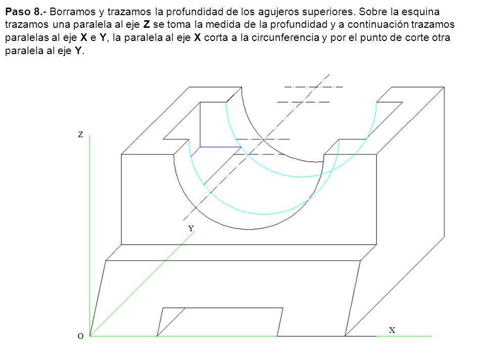 Paso 8.- Borramos y trazamos la profundidad de los agujeros superiores. Sobre la esquina trazamos una paralela al eje Z se toma la medida de la profun