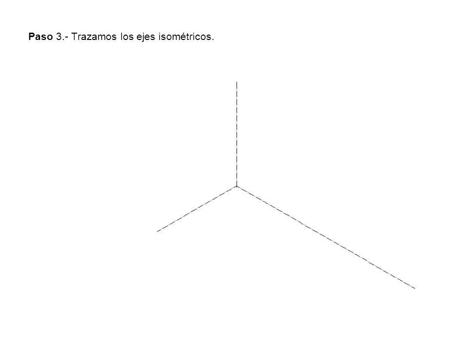 Paso 3.- Trazamos los ejes isométricos.