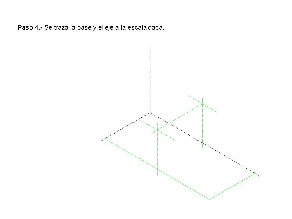 Paso 4.- Se traza la base y el eje a la escala dada.