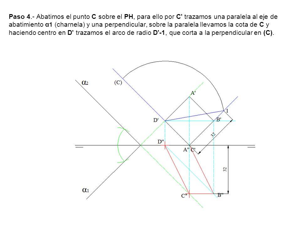 Paso 4.- Abatimos el punto C sobre el PH, para ello por C' trazamos una paralela al eje de abatimiento α 1 (charnela) y una perpendicular, sobre la pa