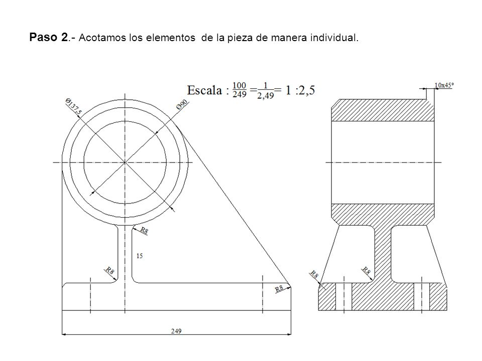 Paso 2.- Acotamos los elementos de la pieza de manera individual.