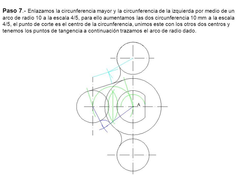 Paso 7.- Enlazamos la circunferencia mayor y la circunferencia de la izquierda por medio de un arco de radio 10 a la escala 4/5, para ello aumentamos