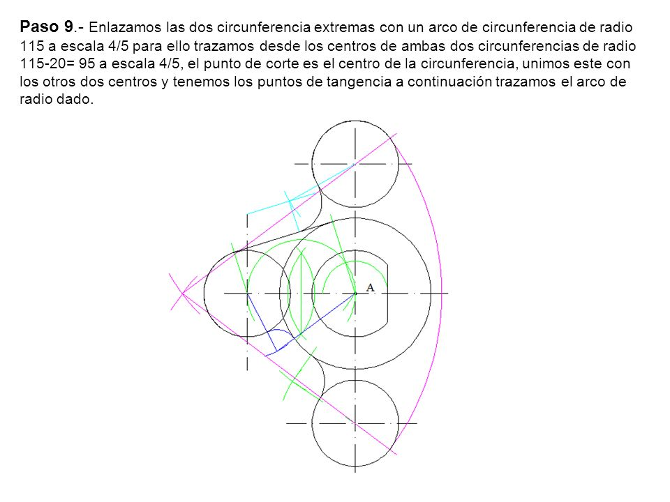 Paso 9.- Enlazamos las dos circunferencia extremas con un arco de circunferencia de radio 115 a escala 4/5 para ello trazamos desde los centros de amb