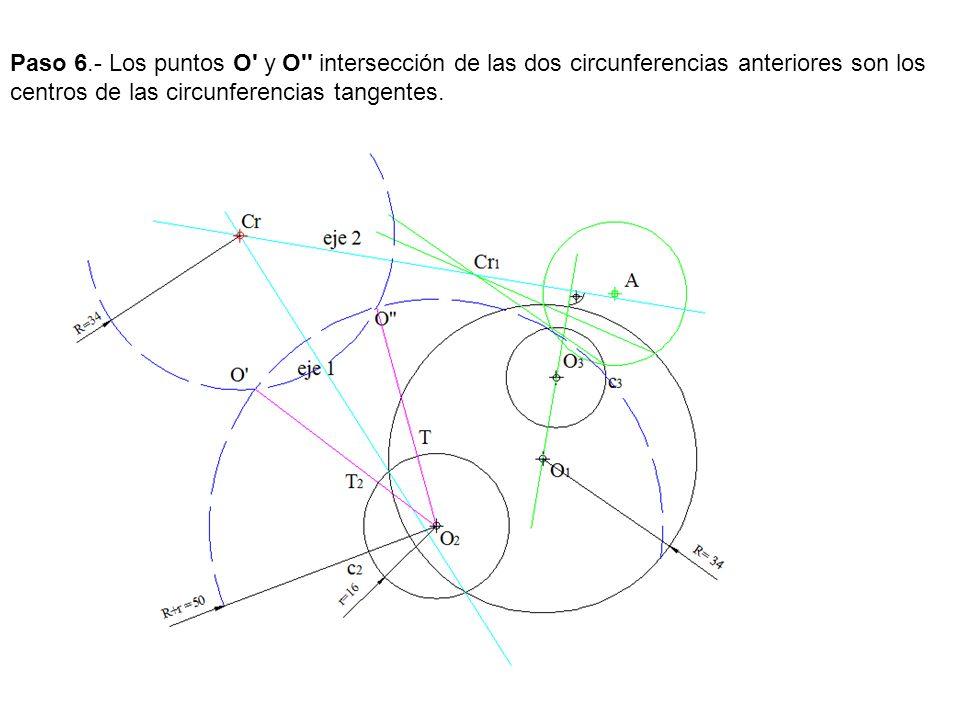 Paso 6.- Los puntos O' y O'' intersección de las dos circunferencias anteriores son los centros de las circunferencias tangentes.