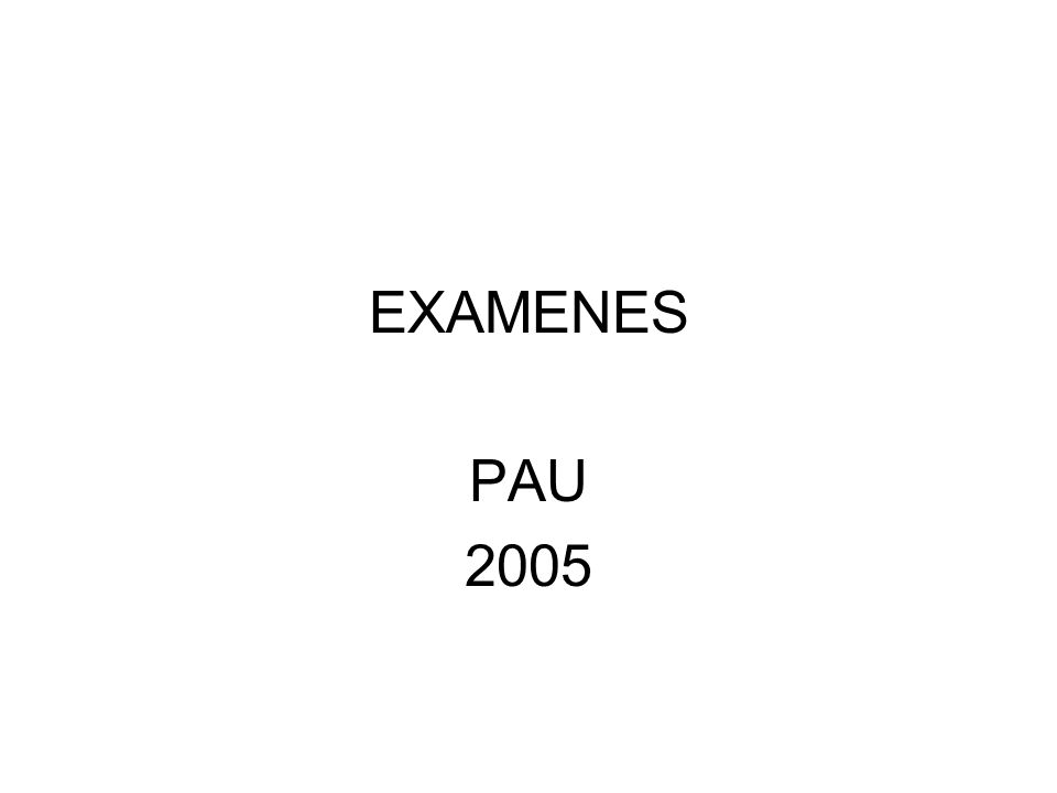 EXAMENES PAU 2005