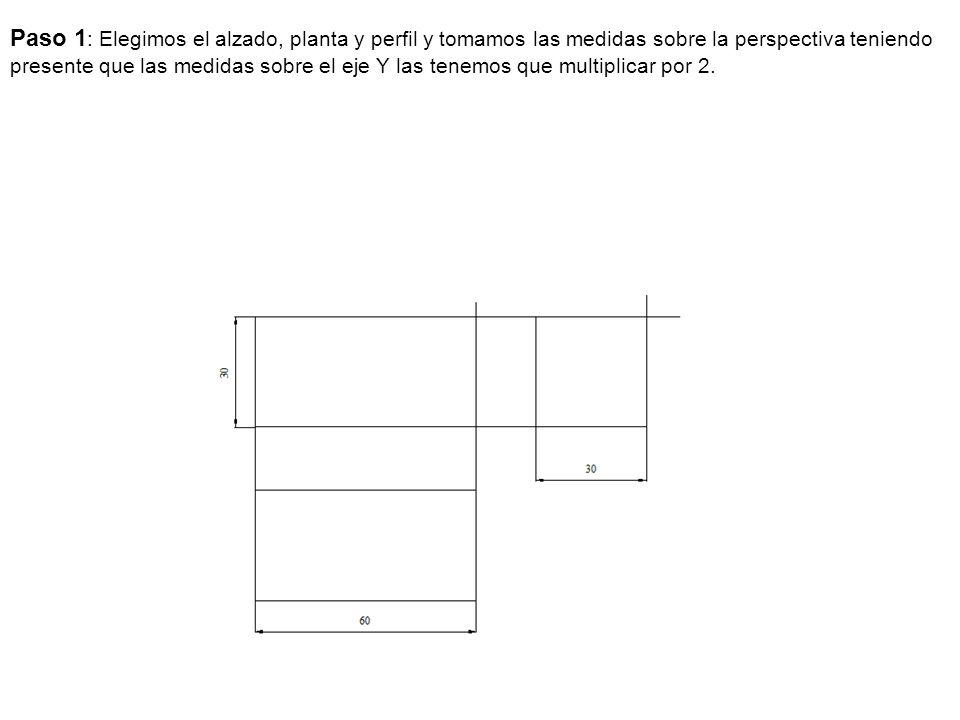 Paso 1 : Elegimos el alzado, planta y perfil y tomamos las medidas sobre la perspectiva teniendo presente que las medidas sobre el eje Y las tenemos q