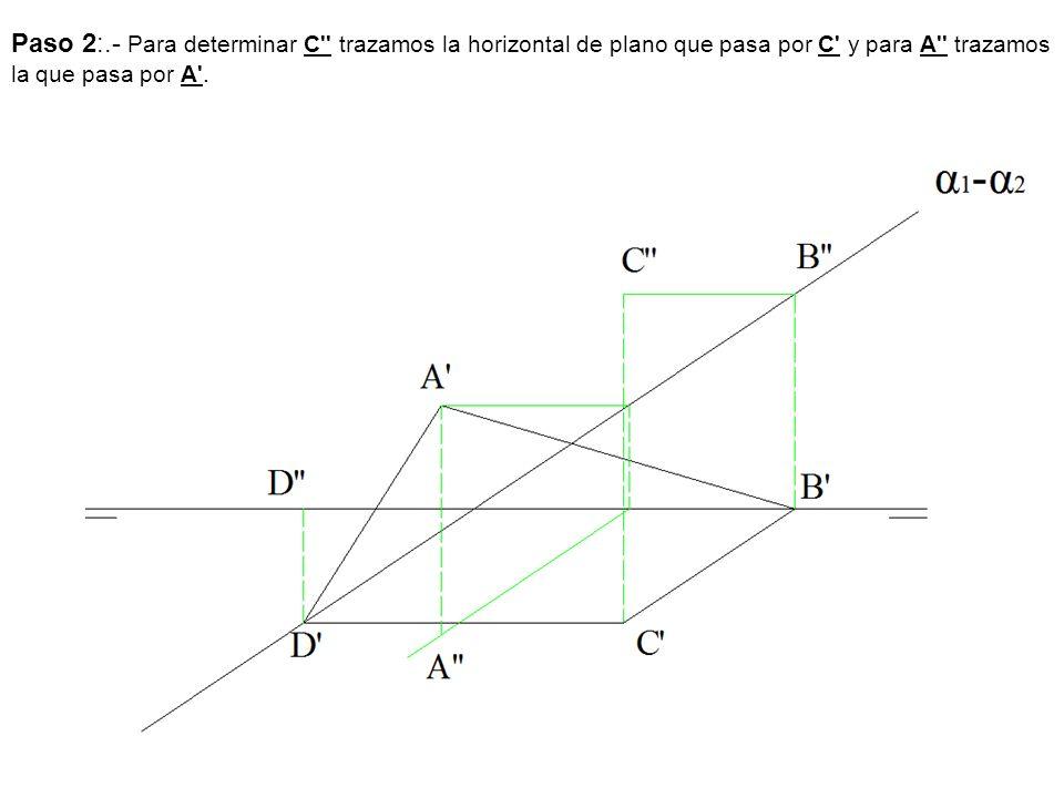 Paso 2:.- Para determinar C'' trazamos la horizontal de plano que pasa por C' y para A'' trazamos la que pasa por A'.