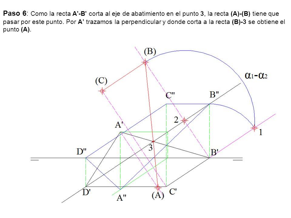 Paso 6: Como la recta A'-B' corta al eje de abatimiento en el punto 3, la recta (A)-(B) tiene que pasar por este punto. Por A trazamos la perpendicula
